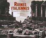 Ruines italiennes: Photographies des...
