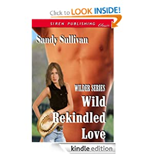Wild Rekindled Love [Wilder Series 4] (Siren Publishing Classic) Sandy Sullivan