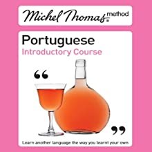 Michel Thomas Method: Portuguese Introductory Course (       UNABRIDGED) by Virginia Catmur Narrated by Virginia Catmur and Paulo Santos