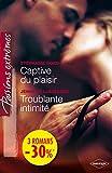 Captive du plaisir - Troublante intimité: (promotion)