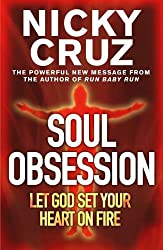 Soul Obsession: Let God set your Heart on Fire: A Passion for the Spirit's Blaze