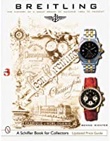 Breitling: The History of a Great Brand of Watches 1884 to the Present (Schiffer Book for Collectors) by Schiffer Publishing