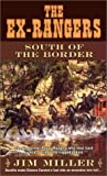 South of the Border (Ex-Rangers, No. 11) (0671748297) by Jim Miller