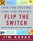 Flip the Switch: Lose the Excuses, Lose the Weight, and Get the Body You've Always Wanted