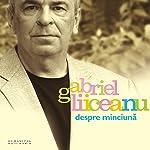 Despre minciuna | Gabriel Liiceanu