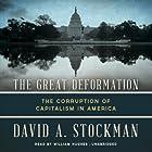 The Great Deformation: The Corruption of Capitalism in America Hörbuch von David Stockman Gesprochen von: William Hughes