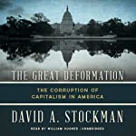 The Great Deformation: The Corruption of Capitalism in America | David Stockman