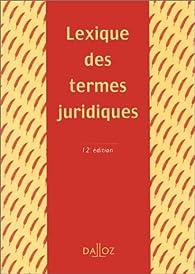Lexique des termes juridiques par Raymond Guillien