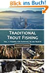 Traditional Trout Fishing: Fishing fo...