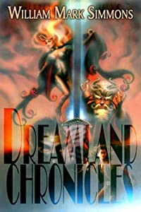 The Dreamland Chronicles by Wm. Mark Simmons