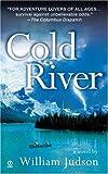 William Judson Judson William : Cold River (Signet)