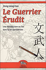 Guerrier Erudit Tao Dans Vie Quotidienne Babelio