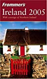 Frommers Ireland 2005 (Frommers Complete Guides)