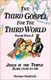 img - for The Third Gospel for the Third World: Jesus in the Temple (Luke 19:45-21:38) book / textbook / text book