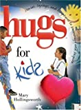 Hugs for Kids: Stories, Sayings, and Scriptures to Encourage and Inspire