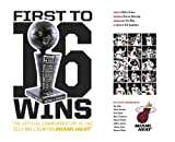 img - for First To 16 Wins - The Official Commemorative of the NBA Champion Miami Heat book / textbook / text book