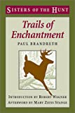 img - for Trails of Enchantment (Sisters of the Hunt) book / textbook / text book