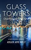 Glass Towers, Champagne Showers (Steamy Romance) (Glass Towers Series Book 1)