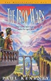 The Iron Wars (Book 3 of The Monarchies of God) (1857989422) by Paul Kearney