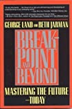 Breakpoint and Beyond: Mastering the Future Today by George Land