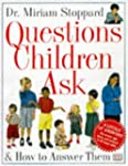 Questions Children Ask: And How to An...