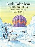 Little Polar Bear and the Big Balloon (Little Polar Bear (Paperback))