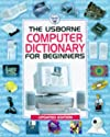 Computer Dictionary for Beginners (Usborne Computer Guides)