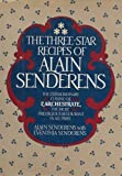 img - for The Three-Star Recipes of Alain Senderens: The Extraordinary Cuision of L'Archestrate, The Most Prestigious Restaurant in All of Paris book / textbook / text book
