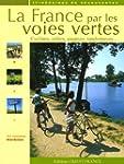 La France par les voies vertes : Cycl...