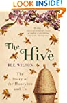 The Hive: The Story of the Honeybee a...