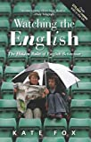 Watching the English: The Hidden Rules of English Behaviour Kate Fox