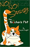 No! No! Sassy, the Teacher's Pet