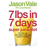 7lbs in 7 Days Super Juice Dietby The Juice Master&#39;...