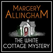 The White Cottage Mystery: An Albert Campion Mystery | [Margery Allingham]