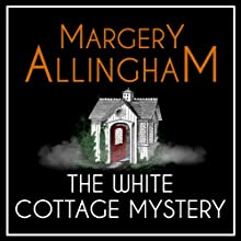The White Cottage Mystery: An Albert Campion Mystery Audiobook by Margery Allingham Narrated by William Gaminara