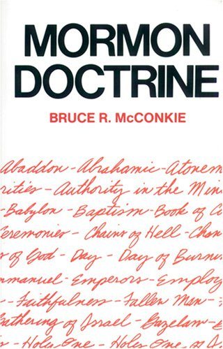 Mormon Doctrine, BRUCE R. MCCONKIE