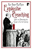 Explosive Preaching: Letters on Detonating the Gospel in the 21st Century: Letters on Transformative