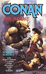 Conan The Rogue by John Maddox Roberts