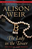 The Lady in the Tower: The Fall of Anne Boleyn (Random House Readers Circle)