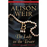 The Lady in the Tower: The Fall of Anne Boleyn (Random House Reader's Circle) ~ Alison Weir