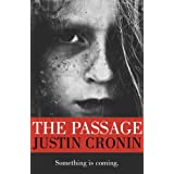 The Passage (The Passage Trilogy Book 1) ~ Justin Cronin