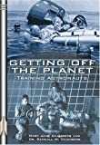 img - for Getting Off the Planet: Training Astronauts (Apogee Books Space Series) by Chambers, Mary Jane, Chambers Dr., Randall (2006) Paperback book / textbook / text book