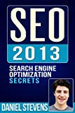 SEO 2013: Search Engine Optimization Secrets