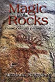 Magic on the Rocks: Canoe Country Pictographs (0916691020) by Perich, Shawn