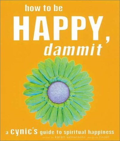 How to Be Happy, Dammit: A Cynic