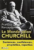 Le Monde selon Churchill : Sentences, confidences, prophéties et reparties