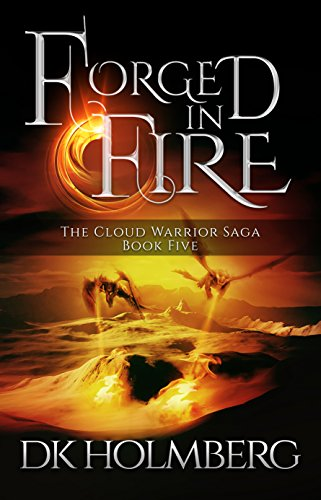 Forged in Fire (The Cloud Warrior Saga Book 5)