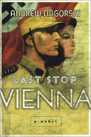 Last Stop Vienna : A Novel, ANDREW NAGORSKI
