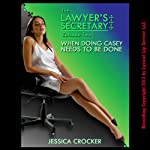 When Doing Casey Needs to be Done: The Lawyer's Secretary, Episode Two | Jessica Crocker
