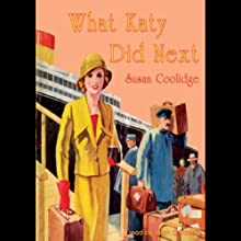 What Katy Did Next (       UNABRIDGED) by Susan Coolidge Narrated by Susan O'Malley